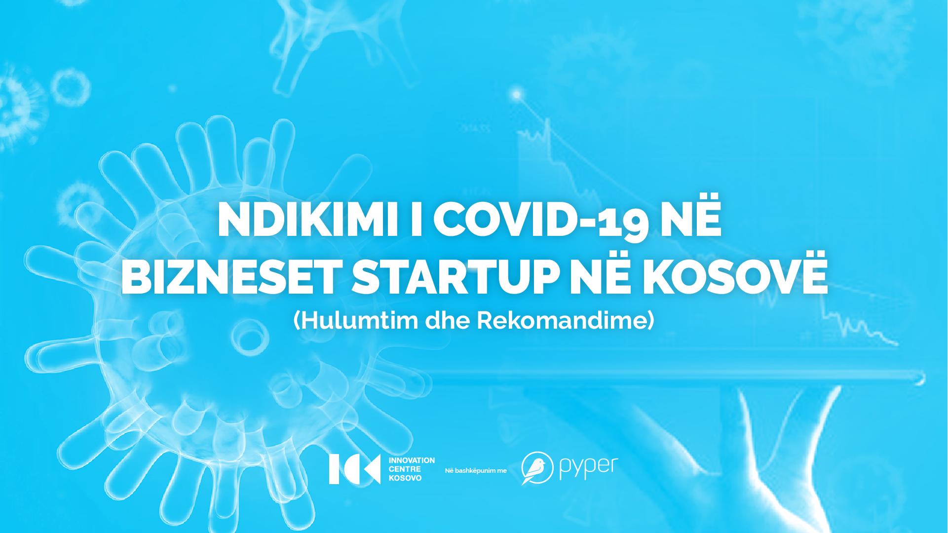 Bizneset startup përballë pandemisë COVID-19 në Kosovë (hulumtim dhe rekomandime)