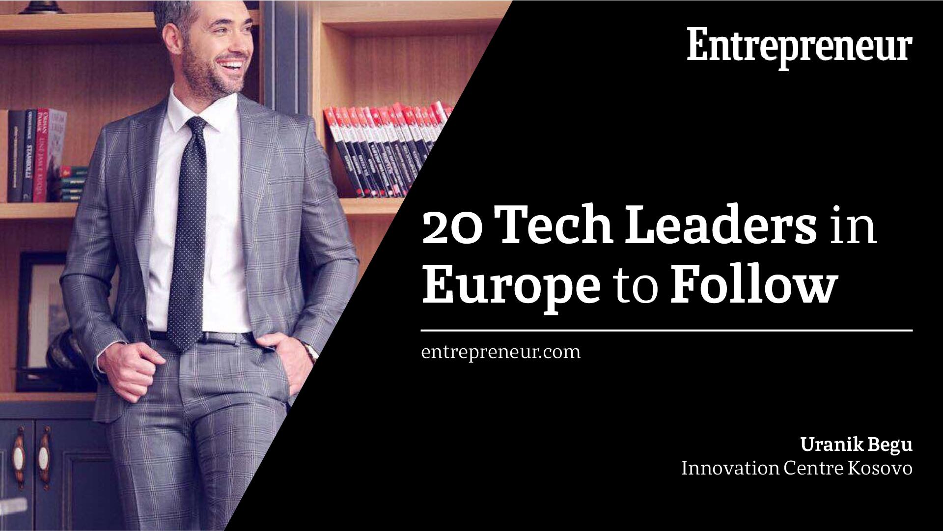 """Uranik Begu nga Kosova në listën e 20 liderëve të Industrisë së Tech në Europë nga """"Entrepreneur"""""""