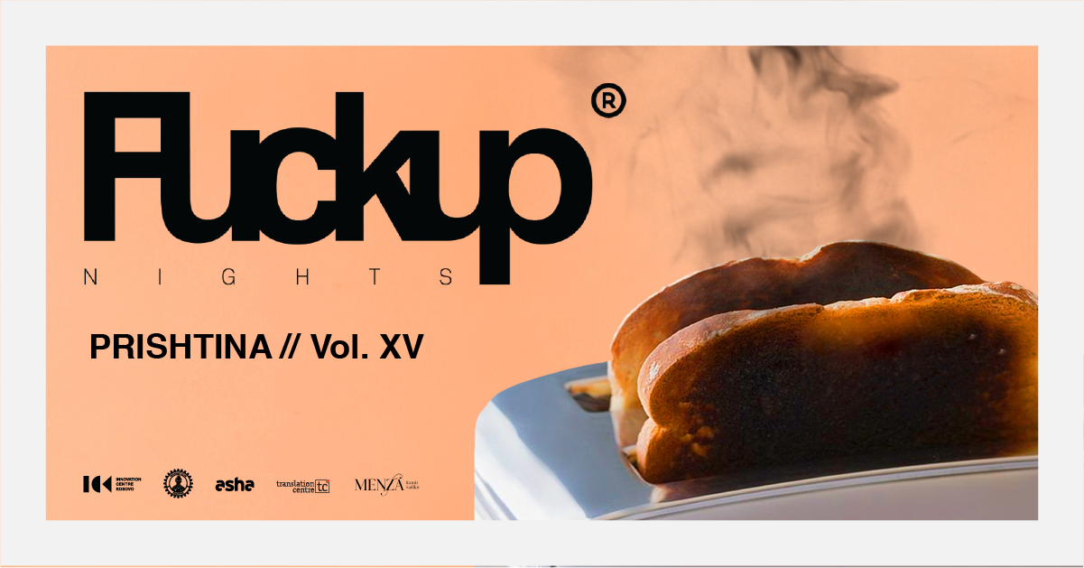 FuckUp Nights Prishtina Vol. XV