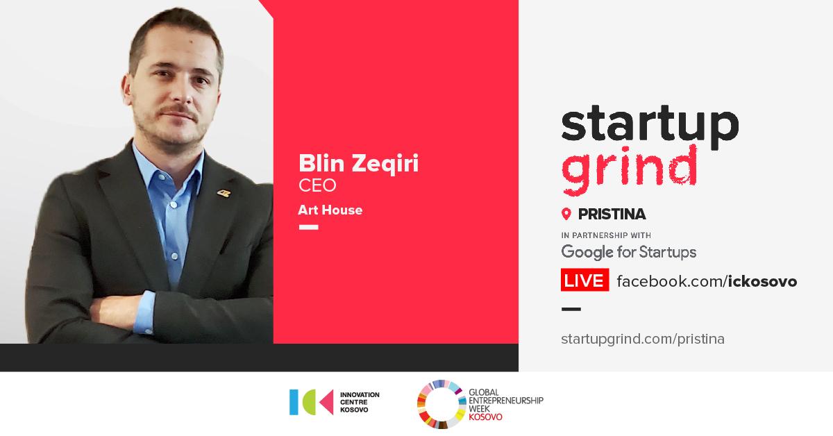 Startup Grind Prishtina presents Blin Zeqiri (Art-House)
