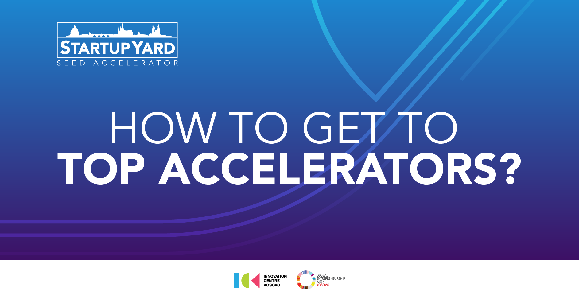 How to Get to Top Accelerators? Online session with Startup Yard