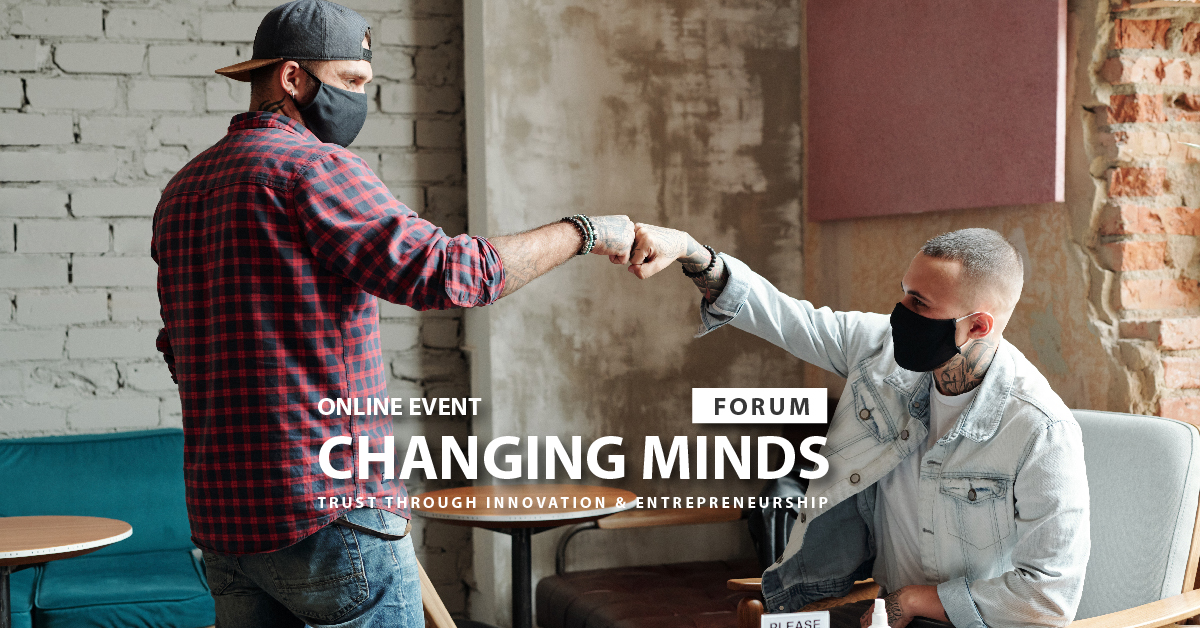 Changing Minds Forum: Trust through Innovation and Entrepreneurship