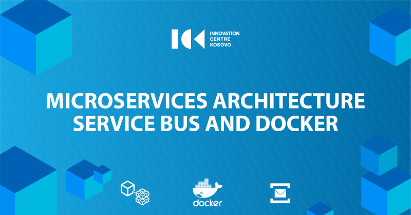 Microservices Architecture, Service Bus and Docker