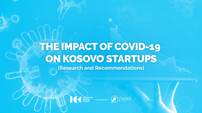 THE IMPACT OF COVID-19 ON KOSOVO STARTUPS
