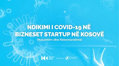 NDIKIMI I COVID-19 NË BIZNESET STARTUP NË KOSOVË