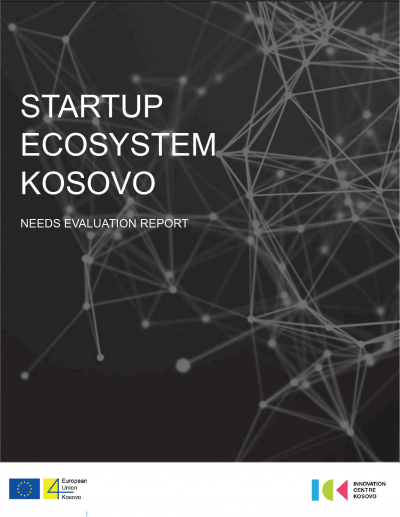 Startup Ecosystem in Kosovo - Needs Evaluation Report