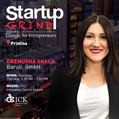 Startup Grind Prishtina Hosts Drenusha Shala (Baruti)