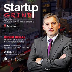 Startup Grind presents Besim Beqaj (Minister of Innovation)