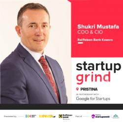 Startup Grind Prishtina presents Shukri Mustafa (Raiffeisen Bank)